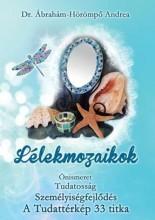 LÉLEKMOZAIKOK - Ebook - DR.ÁBRAHÁM-HÖRÖMPŐ ANDREA