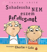 Sohadesoha nem eszem paradicsomot - Ekönyv - Lauren Child