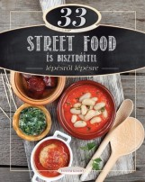 33 STREET FOOD ÉS BISZTRÓÉTEL LÉPÉSRŐL LÉPÉSRE - Ekönyv - KOCSIS BÁLINT - CSIGÓ ZITA