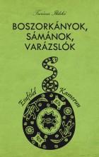 BOSZORKÁNYOK, SÁMÁNOK, VARÁZSLÓK - Ekönyv - TURÓCZI ILDIKÓ