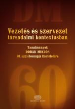 VEZETÉS ÉS SZERVEZET TÁRSADALMI KONTEXTUSBAN - TANULMÁNYOK - Ekönyv - AKADÉMIAI KIADÓ ZRT.