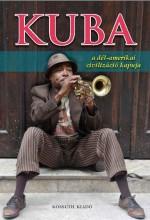 KUBA - DÉL-AMERIKA KAPUJA - Ekönyv - ÁGH  ATTILA
