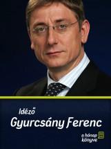 Idéző Gyurcsány Ferenc - Ekönyv - Zöldi László