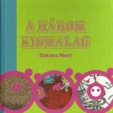 A 3 kismalac - Ekönyv - Takács Mari