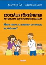 SZOCIÁLIS TÖRTÉNETEK AUTIZMUSSAL ÉLŐ GYERMEKEK SZÁMÁRA - Ekönyv - SZAFF NER ÉVA - GOSZTONYI NÓRA