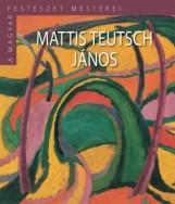 MATTIS TEUTSCH JÁNOS - A MAGYAR FESTÉSZET MESTEREI - Ekönyv - KOSSUTH KIADÓ ZRT.