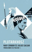 NAGY SÁNDOR ÉS JULIUS CAESAR - PÁRHUZAMOS ÉLETRAJZOK I. - HELIKON ZSEBKÖNYVEK - Ekönyv - PLUTARKHOSZ