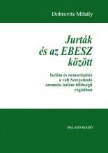 JURTÁK ÉS AZ EBESZ KÖZÖTT - Ekönyv - DOBROVITS MIHÁLY