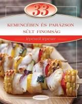 33 KEMENCÉBEN ÉS PARÁZSON SÜLT FINOMSÁG - LÉPÉSRŐL LÉPÉSRE - Ekönyv - TOTEM
