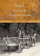 NÉPEK, TÉRSÉGEK, HAGYOMÁNYOK - Ekönyv - PALÁDI -KOVÁCS ATTILA