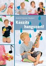 KÉSZÍTS HANGSZERT! - Ekönyv - KÜSSNER-NEUBERT, ANDREA