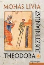 THEODORA - JUSZTINIANUSZ - IKERREGÉNY - Ekönyv - MOHÁS LÍVIA