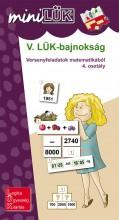 V. LÜK-BAJNOKSÁG - VERSENYFELADATOK MATEMATIKÁBÓL 4. OSZTÁLY - Ebook - LDI528