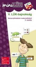 V. LÜK-BAJNOKSÁG - VERSENYFELADATOK MATEMATIKÁBÓL 3. OSZTÁLY - Ekönyv - LDI526