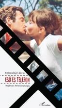 ESŐ ÉS TELEFON - REGÉNYES FILMDRAMATURGIA - Ekönyv - KELECSÉNYI LÁSZLÓ