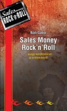 SALES MONEY ROCK'N'ROLL - ...AVAGY KENDŐZETLENÜL AZ ÉRTÉKESÍTÉSRŐL - Ebook - BŰDI GÁBOR