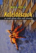KALEIDOSZPÓK - AZ ÖRÖK ÁFIUM ELLEN VALÓ ORVOSSÁG - Ekönyv - MAKK ATTILA