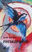 FECSKEFORGÓ - Ekönyv - OLÁH ZOLTÁN