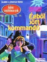 Égből jött kommandó (Kémvadászok-5) - Ekönyv - Nemere István