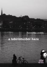 A LABIRINTUSBÓL HAZA - Ekönyv - TOROCZKAY ANDRÁS