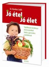 JÓ ÉTEL, JÓ ÉLET - TÁPLÁLKOZÁSI KÉZIKÖNYV ÉTELRECEPTEKKEL - Ebook - DR. KEREKES JUDIT