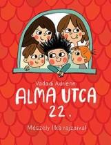 ALMA UTCA 22. - Ekönyv - VADADI ADRIENN