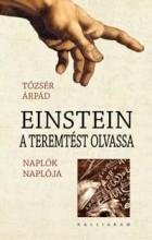 EINSTEIN A TEREMTÉST OLVASSA - ÜKH 2015 - NAPLÓK NAPLÓJA - Ekönyv - TŐZSÉR ÁRPÁD