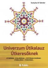 Univerzum Útikalauz Útkeresőknek - Ebook - Szolyka AJ Sándor