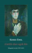 A KETTŐS ÁLARC EGYIK FELE - Ebook - KERES EMIL