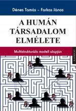 A HUMÁN TÁRSADALOM ELMÉLETE - MULTISTRUKTURÁLIS MODELL ALAPJÁN - Ebook - DÉNES TAMÁS - FARKAS JÁNOS
