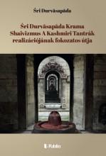 Śri Durvāsapāda Krama Shaivizmus A Kashmiri Tantrák realizációjának fokozatos útja - Ekönyv - Śrī Durvāsapāda