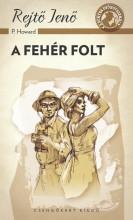 A FEHÉR FOLT - A PONYVA GYÖNGYSZEMEI - Ekönyv - REJTŐ JENŐ