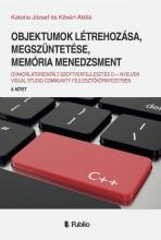 Objektumok létrehozása, megszüntetése, memória menedzsment - Ebook - Katona József és Kővári Attila