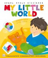 MY LITTLE WORLD - ISMERKEDEM A VILÁGGAL - ANGOL NYELV KICSIKNEK - Ekönyv - AKSJOMAT KIADÓ KFT.