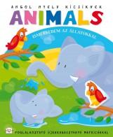 ANIMALS - ISMERKEDEM AZ ÁLLATOKKAL - ANGOL NYELV KICSIKNEK - Ekönyv - AKSJOMAT KIADÓ KFT.