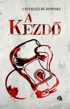 A KEZDŐ - Ekönyv - BUKOWSKI, CHARLES