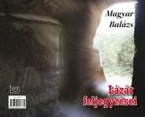 LÁZÁR FELJEGYZÉSEI - VERSEK - Ekönyv - MAGYAR BALÁZS