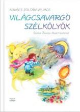 VILÁGCSAVARGÓ SZÉLKÖLYÖK - Ekönyv - KOVÁCS ZOLTÁN VILMOS