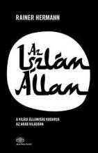 AZ ISZLÁM ÁLLAM - A VILÁGI ÁLLAM KUDARCA AZ ARAB VILÁGBAN - Ekönyv - HERMANN, RAINER