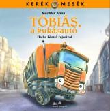 TÓBIÁS, A KUKÁSAUTÓ - KERÉK MESÉK - - Ekönyv - MECHLER ANNA - HAJBA LÁSZLÓ