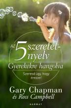 AZ 5 SZERETETNYELV - GYEREKEKRE HANGOLVA - Ekönyv - GARY CHAPMAN ÉS ROSS CAMPBELL