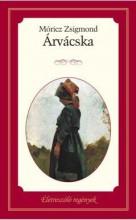 ÁRVÁCSKA - ÉLETRE SZÓLÓ REGÉNYEK - Ekönyv - MÓRIZ ZSIGMOND