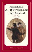 A NOSZTY FIÚ ESETE TÓTH MARIVAL - ÉLETRE SZÓLÓ REGÉNYEK - - Ekönyv - MIKSZÁTH KÁLMÁN
