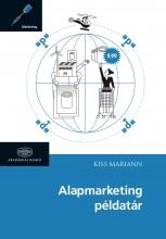 ALAPMARKETING PÉLDATÁR (2014) - Ekönyv - KISS MARIANN