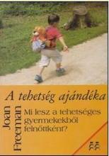 A TEHETSÉG AJÁNDÉKA - Ekönyv - FREEMAN, JOAN
