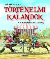 Történelmi kalandok a magyarság múltjában 1 - Ekönyv - Gyárfás Endre