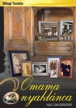 ÓMAMA NYAKLÁNCA - IGAZ CSALÁDREGÉNY - Ekönyv - SILINGI TERÉZIA