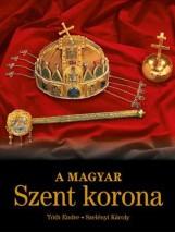 A MAGYAR SZENT KORONA - Ekönyv - TÓTH ENDRE – SZELÉNYI KÁROLY