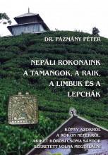 NEPÁLI ROKONAINK A TAMANGOK, A RAIK, A LIMBUK ÉS A LEPCHÁK - Ekönyv - DR. PÁZMÁNY PÉTER
