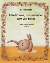 A FÖLDIMALAC, AKI SEMMIBEN SEM VOLT BIZTOS - Ekönyv - TOMLINSON, JILL
